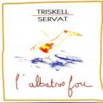 "1991 TRISKELL-SERVAT ""L'Albatros Fou"" Keltia Musique"