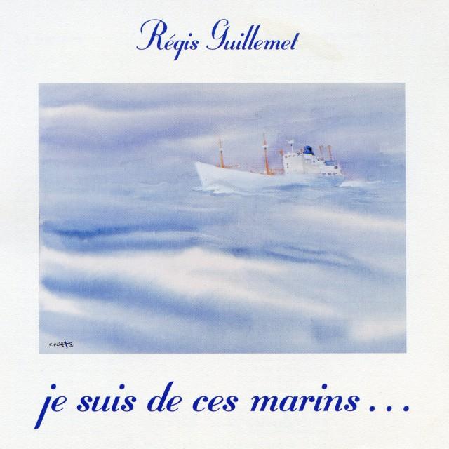 1997-Régis-GUILLEMET-Je-Suis-de-ces-Marins