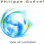 "2008 Philippe GUEVEL ""Tyle of Lochalsh"""