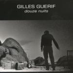 """2011 Gilles GUERIF """"Douze Nuits"""""""