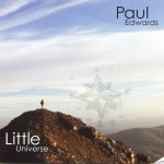 "2011 Paul EDWARDS ""Little Universe"""