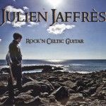 "2012 Julien JAFFRES ""Rock'n Celtic Guitar"""